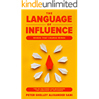 The Language of Influence: WORDS THAT CHANGE MINDS The 30 Patterns for Mastering the Language of Influence Psychology Analyze,People,Dark and personal power