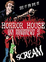 Horror House On Highway 5