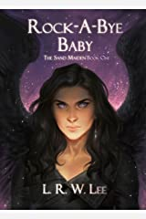 Rock-A-Bye Baby: New Adult Epic Fantasy Paranormal Romance with Young Adult Appeal (The Sand Maiden Book 1) Kindle Edition