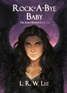 Rock-A-Bye Baby: New Adult Epic Fantasy Paranormal Romance with Young Adult Appeal (The Sand Maiden Book 1)