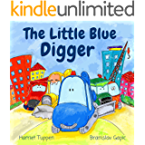 The Little Blue Digger - A Colorful Construction Site Story for 2-5 Year Olds