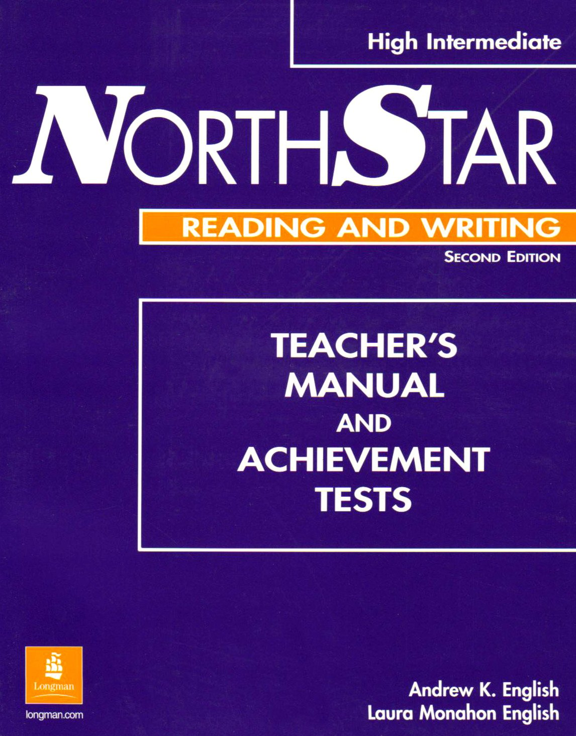 NorthStar High Intermediate Reading and Writing Teacher's Manual and  Achievement Tests with TestGen CD-ROM (Second Edition): Andrew K. English:  ...