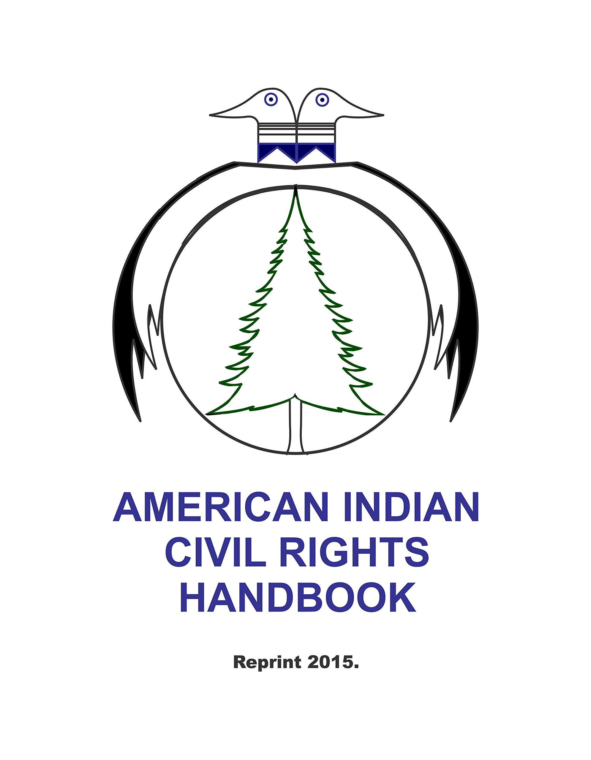 Download American Indian Civil Rights Handbook. A GUIDE TO RIGHTS AND LIBERTIES, UNDER FEDERAL, OF NATIVE AMERICANS 2015 Reprint of 1980 Edition. [Loose Leaf Publication] pdf