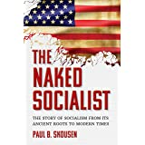 The Naked Socialist: The Story of Socialism from its Ancient Roots to Modern Times (The Naked Series Book 3)