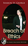 Breach of Ethics (An Aimee Machado Mystery Book 3)
