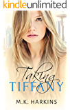 Taking Tiffany (Breaking and Taking Series Book 2)