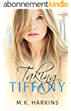 Taking Tiffany (Breaking and Taking Series Book 2) (English Edition)