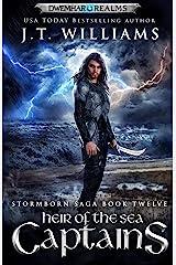 Heir of the Sea Captains (The Lost Captain #3): A Tale of the Dwemhar (Stormborn Saga Book 12) Kindle Edition