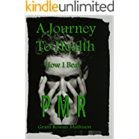 A Journey To Health - How I Beat PMR