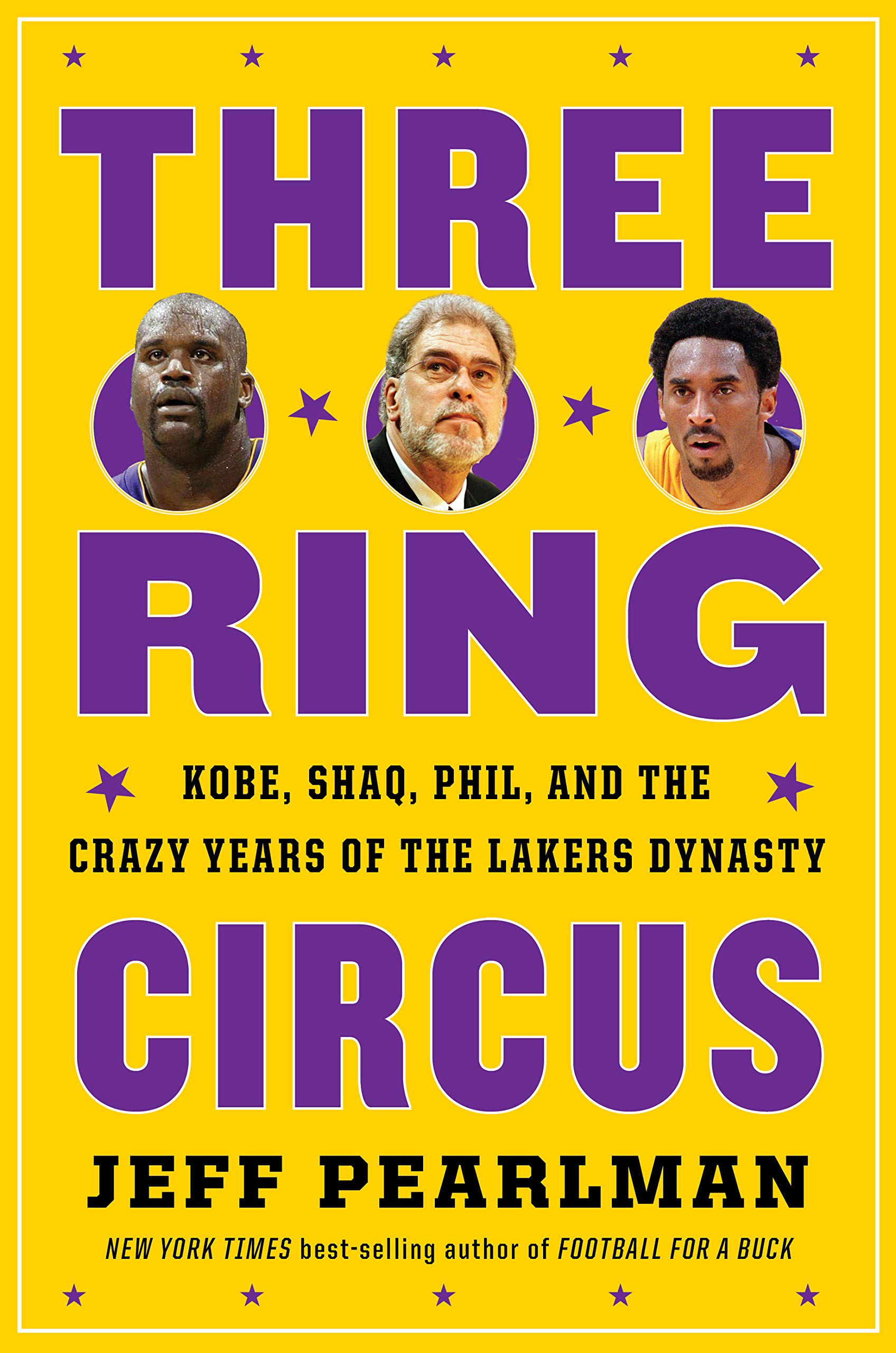 Three Ring Circus Kobe Shaq Phil And The Crazy Years Of The Lakers Dynasty Pearlman Jeff 9781328530004 Amazon Com Books