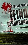 Feindberührung: Kriminalroman