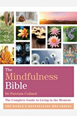 The Mindfulness Bible: The Complete Guide to Living in the Moment Paperback