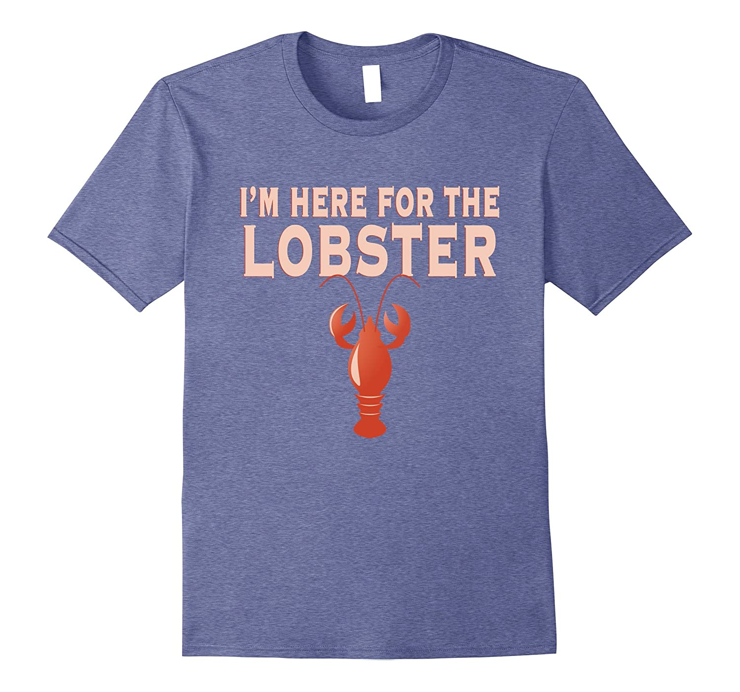Here for the Lobster T Shirt Seafood-Art
