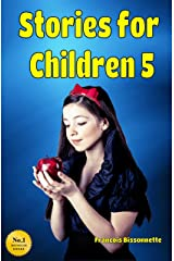 Stories for Children 5: Kids Books ages 5 and up - Fairy Tales Kindle Edition
