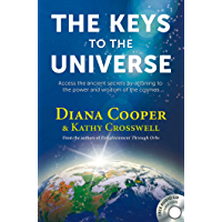 The Keys to the Universe: Access the Ancient Secrets by Attuning to the Power and Wisdom of the Cosmos (English Edition)