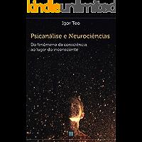 Psicanálise e Neurociências: Do fenômeno da consciência ao lugar do inconsciente