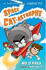 Space Cat-astrophe: My FANGtastically Evil Vampire Pet Kindle Edition