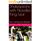 Shakespeare with Noodles: King Lear: Part 1 and King Lear's Backside