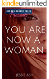Gender Bender Tales Presents You Are Now a Woman