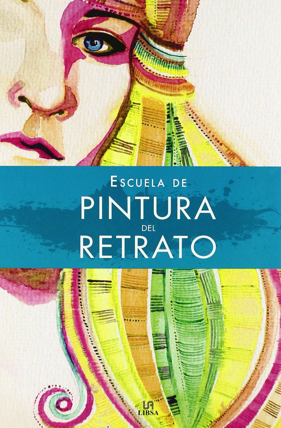 Escuela de pintura del retrato / Portrait Painting School (Escuela de / School of) (Spanish Edition)