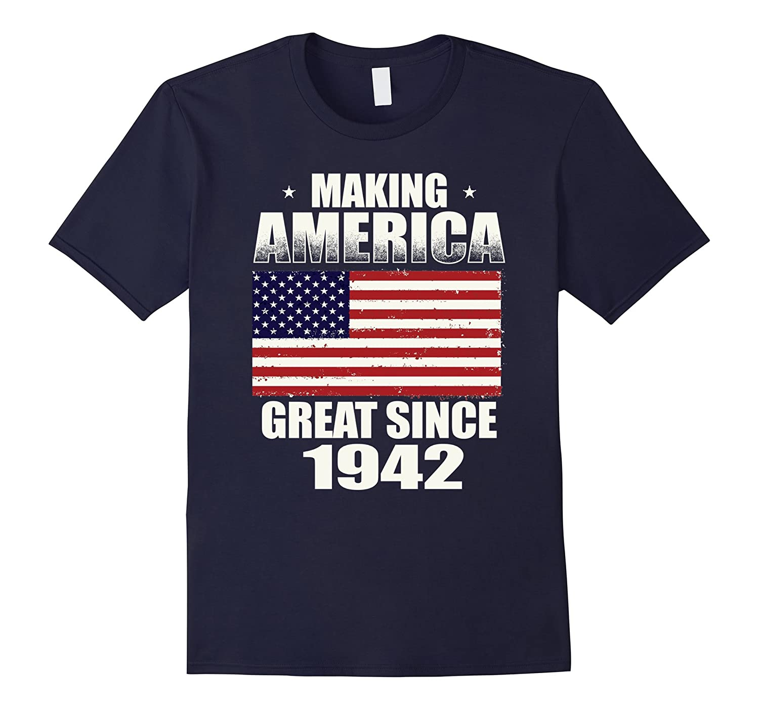 Making America Great Since 1942 75th Birthday Gifts Tshirt RT