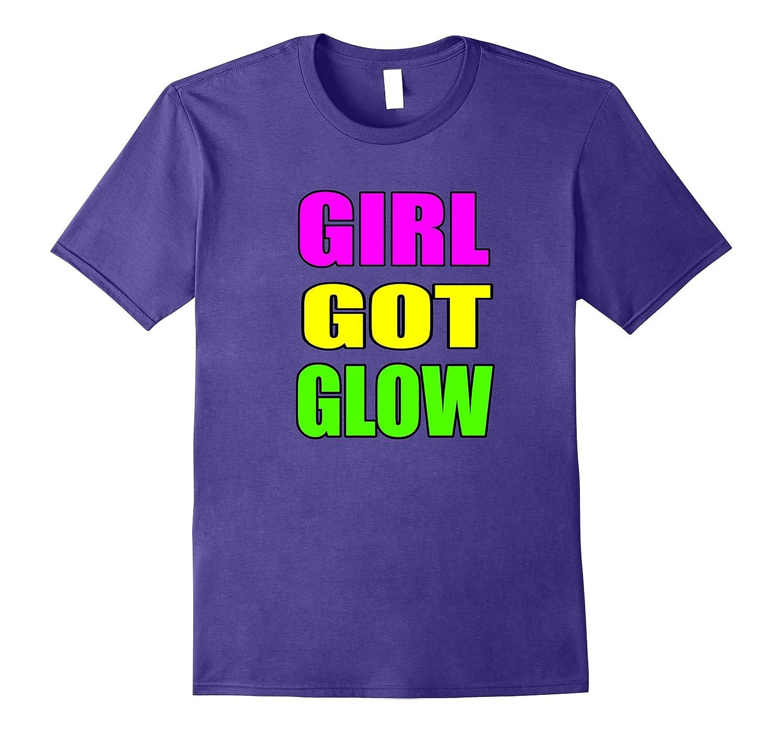 Girl Got Glow Party Shirt 80s Birthday FL