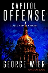 Capitol Offense (The Bill Travis Mysteries Book 2) Kindle Edition