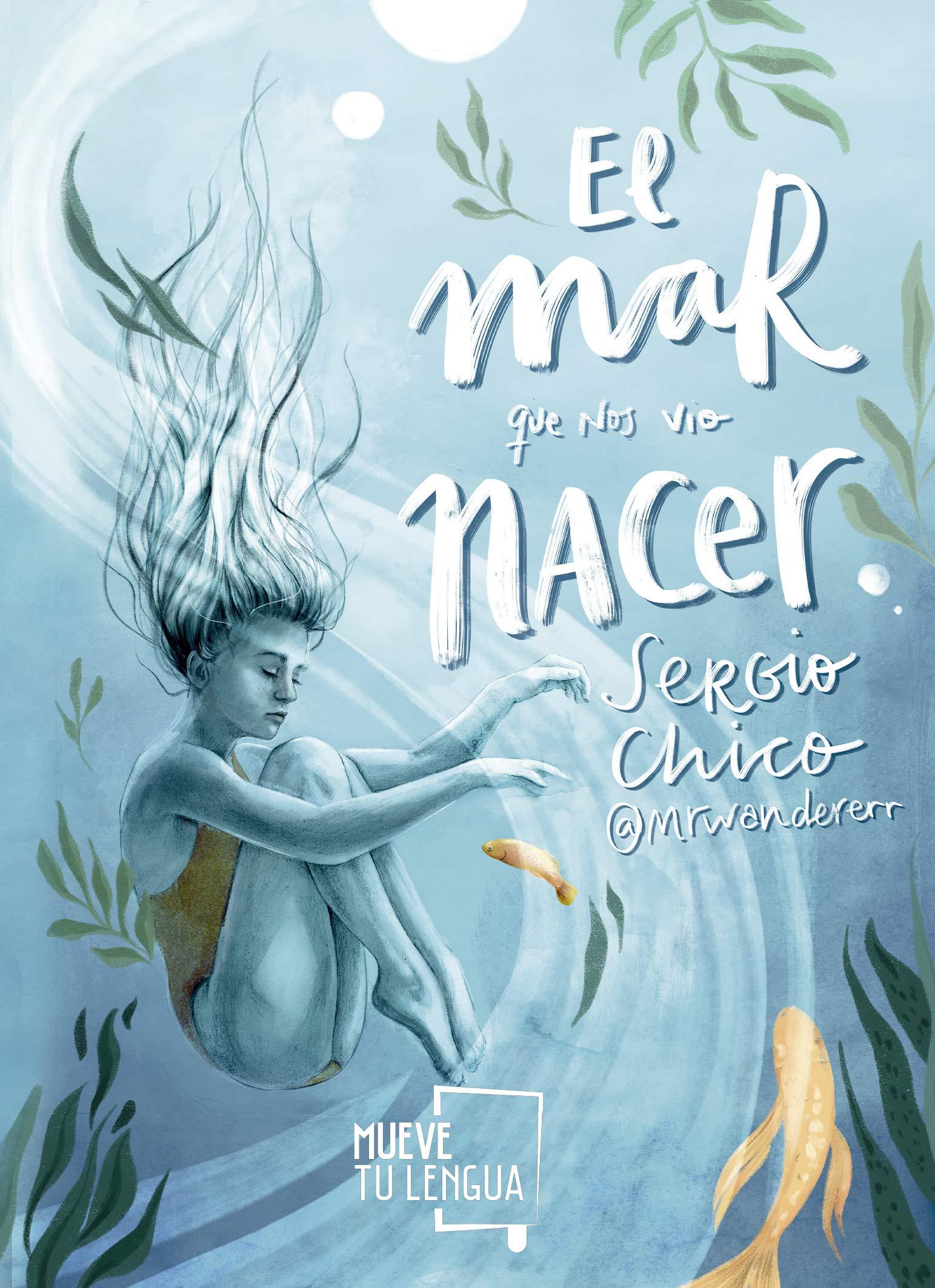 El mar que nos vio nacer (Prosa poética): Amazon.es: Chico, Sergio, Naranjalidad: Libros