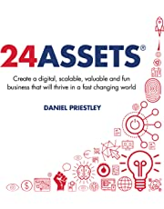 24 Assets: Create a Digital, Scalable, Valuable and Fun Business That Will Thrive in a Fast Changing World