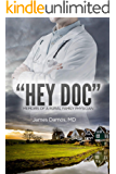 """""""Hey Doc"""": Memoirs of a Rural Family Physician"""