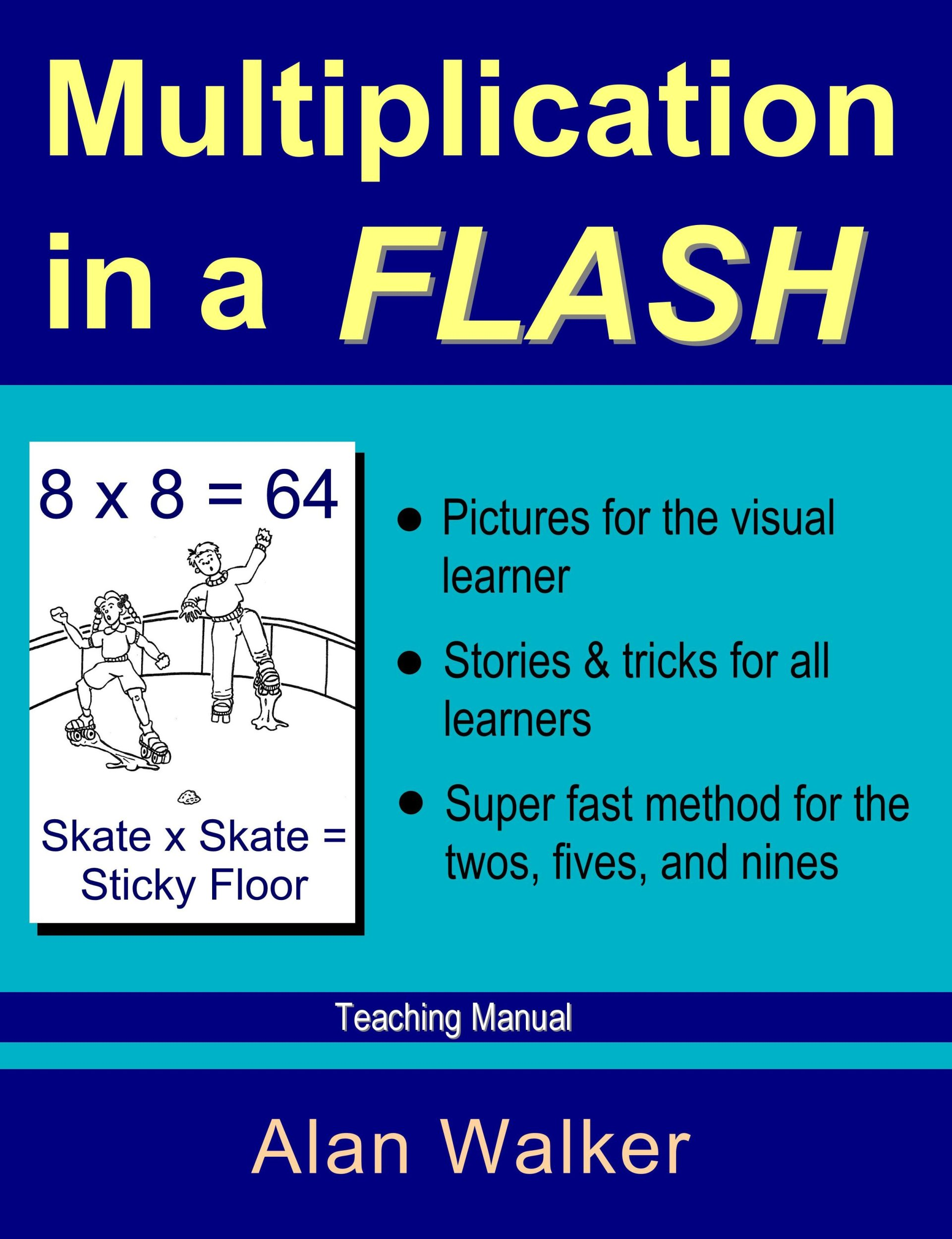 Multiplication in a Flash: Teaching Manual: Alan Walker, Jesse ...