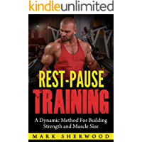 Rest Pause Training: A Dynamic Method for Building Strength and Muscle Size