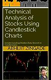 Technical Analysis of Stocks Using Candlestick Charts : (Understanding Hidden Data Stored In Candlesticks)