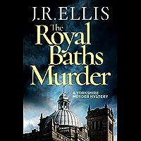 The Royal Baths Murder (A Yorkshire Murder Mystery Book 4) (English Edition)