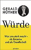 Würde: Was uns stark macht - als Einzelne und als Gesellschaft (German Edition)