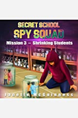 Mission 3 - Shrinking Students: A Fun Rhyming Spy Mystery Picture Book for Ages 4-6 (Secret School Spy Squad) Kindle Edition