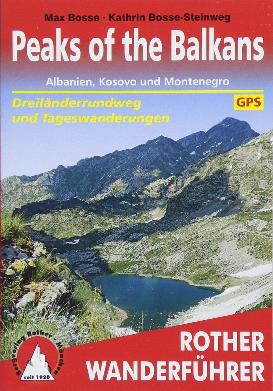 Peaks of the Balkans: Albanien Kosovo und Montenegro. Dreiländerrundweg und Tageswanderungen. Mit GPS-Tracks (Rother Wanderführer)