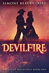 Devilfire: A Steamy Western Historical Romance (American Hauntings Book 1) Kindle Edition