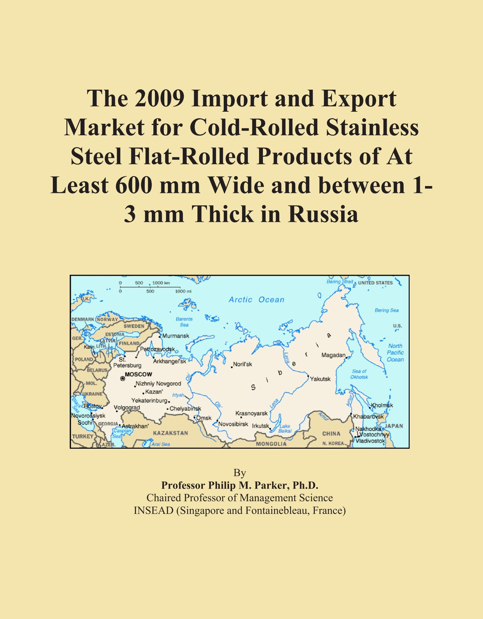 Read Online The 2009 Import and Export Market for Cold-Rolled Stainless Steel Flat-Rolled Products of At Least 600 mm Wide and between 1-3 mm Thick in Russia ebook