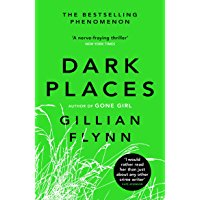 Dark Places: The New York Times bestselling phenomenon from the author of Gone Girl