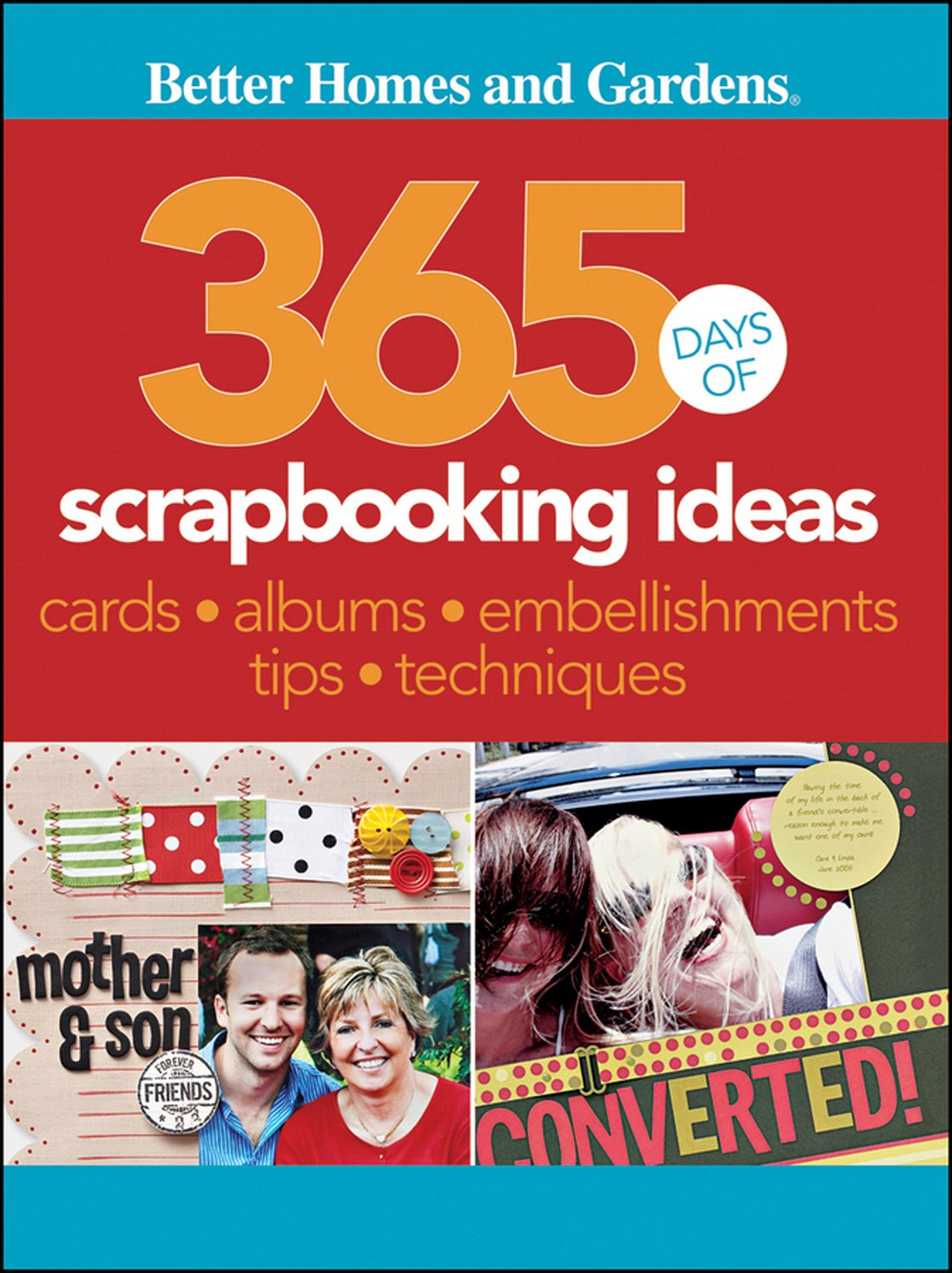 365 Days of Scrapbooking Ideas (Better Homes and Gardens Cooking)