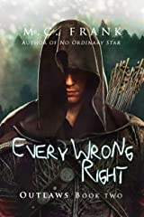 Every Wrong Right (Outlaws Book 2) Kindle Edition