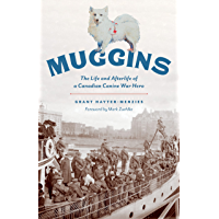 Muggins: The Life and Afterlife of a Canadian Canine War Hero