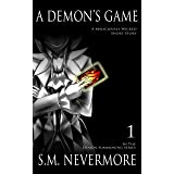 A Demon's Game- A Paranormal Fantasy: A Maliciously Wicked Short Story. (Demon Games Series Book 1)