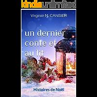 un dernier conte et au lit:  Histoires de Noël (French Edition)