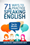 71 Ways to Practice Speaking English: Tips for ESL/EFL Learners (English Edition)