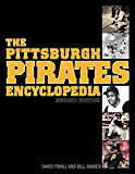 The Pittsburgh Pirates Encyclopedia: Second Edition