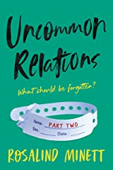 Uncommon Relations - What should be forgotten?: Part two of a powerful domestic drama: shocking revelations, excruciating dilemmas. Kindle Edition