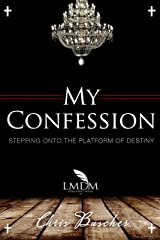 My Confession 2: Stepping Onto The Platform Of Destiny Kindle Edition