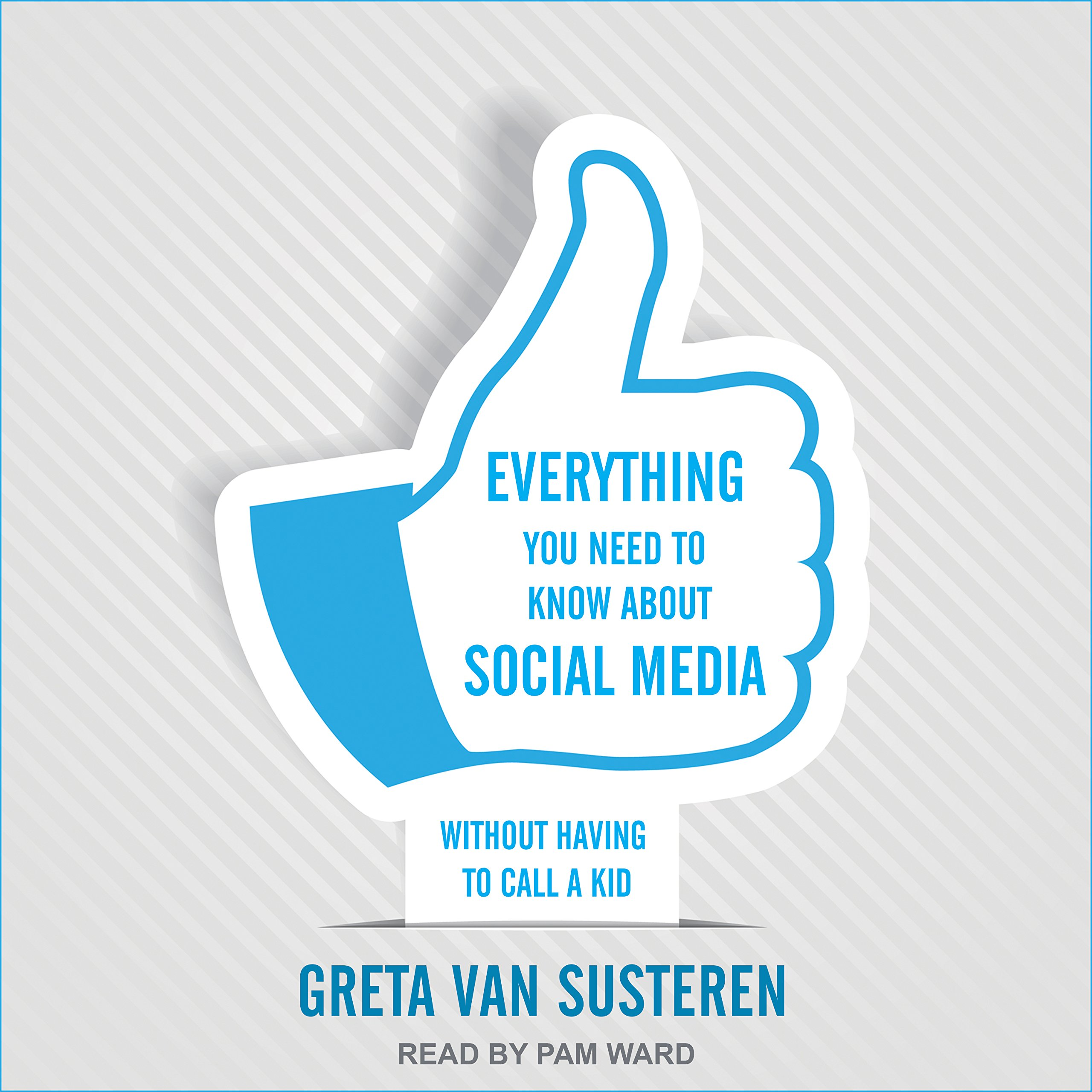 Everything You Need to Know about Social Media: Without Having to Call a  Kid: Amazon.de: Greta van Susteren, Pam Ward: Fremdsprachige Bücher